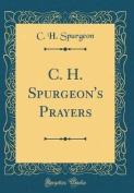 C. H. Spurgeon's Prayers