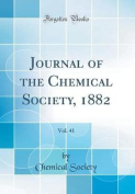 Journal of the Chemical Society, 1882, Vol. 41