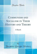 Communism and Socialism in Their History and Theory