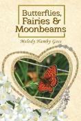 Butterflies, Fairies and Moonbeams