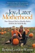 The Joy of Later Motherhood