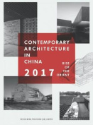 Contemporary Architecture in China Rise of the Orient 2017