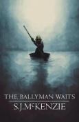The Ballyman Waits