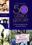 50 Events That Shaped Latino History [2 volumes]