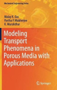 Modeling Transport Phenomena in Porous Media with Applications