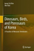 Dinosaurs, Birds, and Pterosaurs of Korea