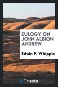 Eulogy on John Albion Andrew