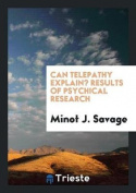 Can Telepathy Explain? Results of Psychical Research