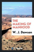 The Making of Manhood