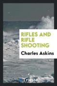 Rifles and Rifle Shooting