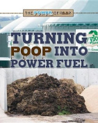 Turning Poop Into Power Fuel