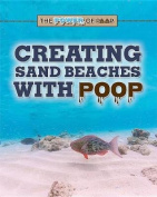 Creating Sand Beaches with Poop