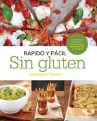 Rapido y Facil: Sin Gluten [Spanish]