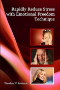 Rapidly Reduce Stress with Emotional Freedom Technique