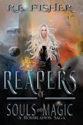 Reapers of Souls and Magic