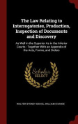 The Law Relating to Interrogatories, Production, Inspection of Documents and Discovery