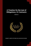 A Treatise on the Law of Obligations, or Contracts; Volume 2