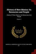 History of New Mexico: Its Resources and People