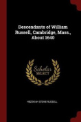 Descendants of William Russell, Cambridge, Mass., about 1640