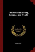 Tombstone in History, Romance and Wealth