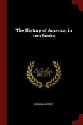 The History of America, in Two Books
