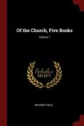 Of the Church, Five Books; Volume 1
