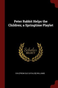 Peter Rabbit Helps the Children; A Springtime Playlet