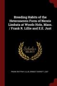 Breeding Habits of the Heteronereis Form of Nereis Limbata at Woods Hole, Mass. / Frank R. Lillie and E.E. Just