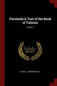 Facsimile & Text of the Book of Taliesin; Volume 1