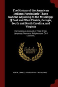 The History of the American Indians; Particularly Those Nations Adjoining to the Missisippi [!] East and West Florida, Georgia, South and North Caroli