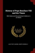 History of Pope Boniface VIII and His Times