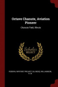 Octave Chanute, Aviation Pioneer