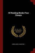 Of Reading Books Four Essays