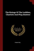 The Risings of the Luddites, Chartists and Plug-Drawers
