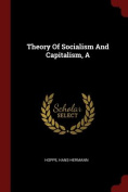A Theory of Socialism and Capitalism