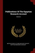 Publications of the Egyptian Research Account; Volume 2