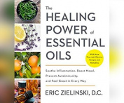 The Healing Power of Essential Oils [Audio]