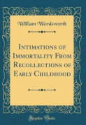 Intimations of Immortality from Recollections of Early Childhood