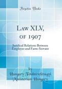 Law XLV, of 1907