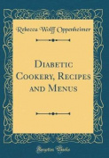 Diabetic Cookery, Recipes and Menus