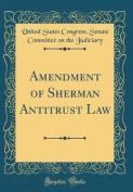 Amendment of Sherman Antitrust Law