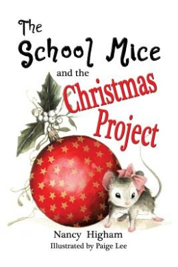 The School Mice and the Christmas Project: Book 2 for Both Boys and Girls Ages 6-11 Grades: 1-5. (School Mice(tm) Series Book)