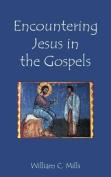 Encountering Jesus in the Gospels