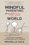 Mindful Parenting in a Messy World