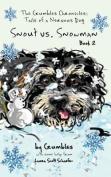Snout vs. Snowman: The Crumbles Chronicles