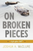 On Broken Pieces