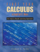 First Year Calculus as Taught by R. L. Moore