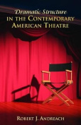 Dramatic Structure in the Contemporary American Theatre