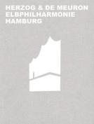 Herzog & de Meuron Elbphilharmonie Hamburg [GER]