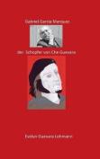 Gabriel Garcia Marquez Der Schopfer Von Che Guevara [GER]